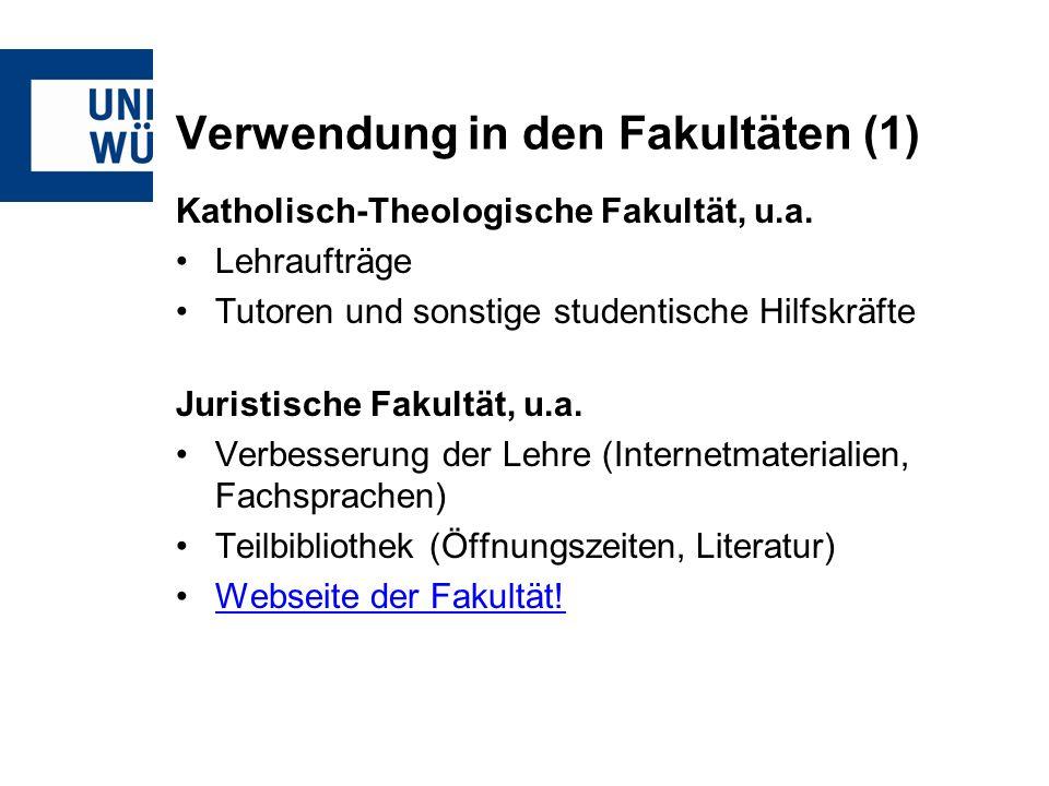 Verwendung in den Fakultäten (1) Katholisch-Theologische Fakultät, u.a.