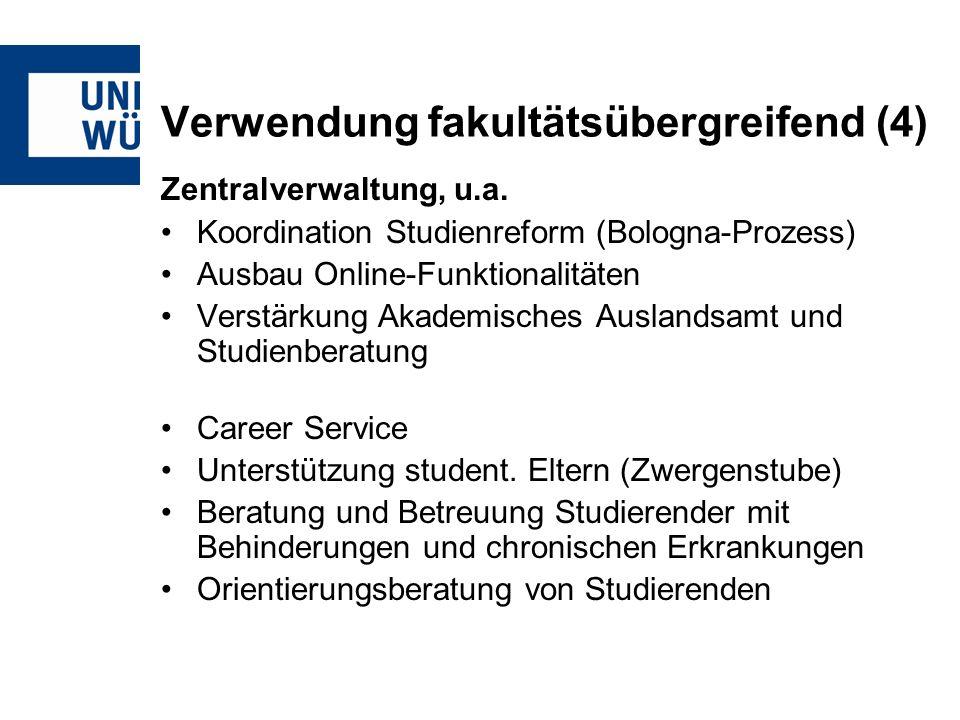 Verwendung fakultätsübergreifend (4) Zentralverwaltung, u.a.