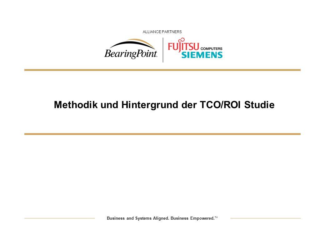 Business and Systems Aligned. Business Empowered. TM ALLIANCE PARTNERS Methodik und Hintergrund der TCO/ROI Studie