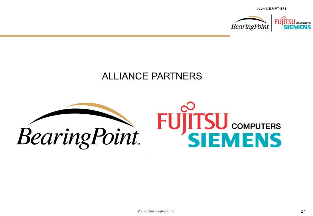 27 ALLIANCE PARTNERS © 2005 BearingPoint, Inc. ALLIANCE PARTNERS