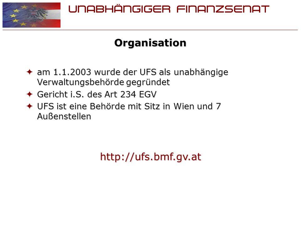 UNABHÄNGIGER FINANZSENAT Organisation am 1.1.2003 wurde der UFS als unabhängige Verwaltungsbehörde gegründet am 1.1.2003 wurde der UFS als unabhängige Verwaltungsbehörde gegründet Gericht i.S.