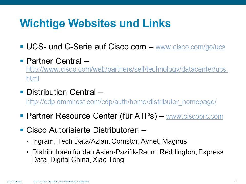 © 2010 Cisco Systems, Inc. Alle Rechte vorbehalten.UCS C-Serie 23 Wichtige Websites und Links UCS- und C-Serie auf Cisco.com – www.cisco.com/go/ucs ww