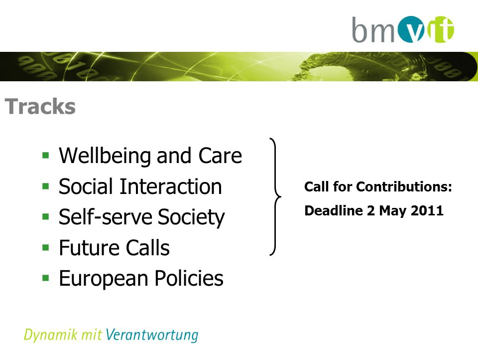 Tracks Wellbeing and Care Social Interaction Self-serve Society Future Calls European Policies Call for Contributions: Deadline 2 May 2011