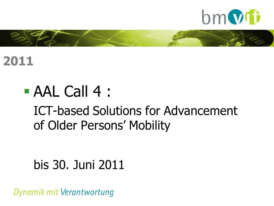 2011 AAL Call 4 : ICT-based Solutions for Advancement of Older Persons Mobility bis 30. Juni 2011