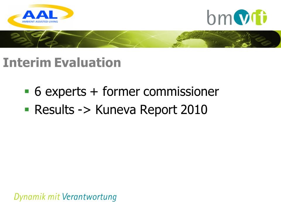 Interim Evaluation 6 experts + former commissioner Results -> Kuneva Report 2010