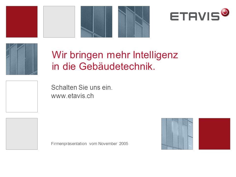Firmenpräsentation vom November 2005 Wir bringen mehr Intelligenz in die Gebäudetechnik.