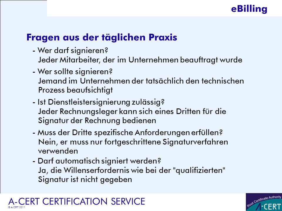 © A-CERT 2011 A-CERT CERTIFICATION SERVICE Fragen aus der täglichen Praxis Jeder Mitarbeiter, der im Unternehmen beauftragt wurde Jemand im Unternehme