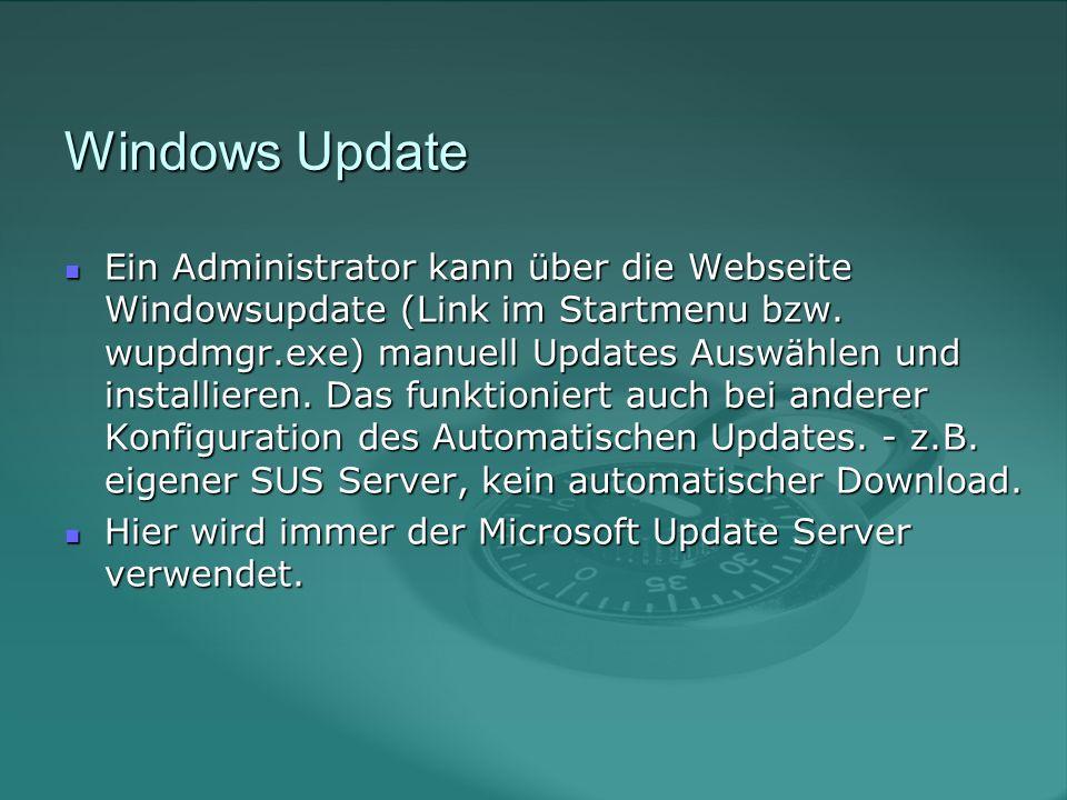 Windows Update Ein Administrator kann über die Webseite Windowsupdate (Link im Startmenu bzw.