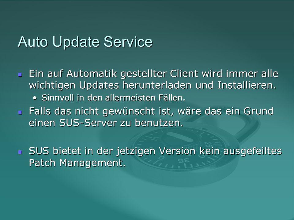 Auto Update Service Ein auf Automatik gestellter Client wird immer alle wichtigen Updates herunterladen und Installieren.