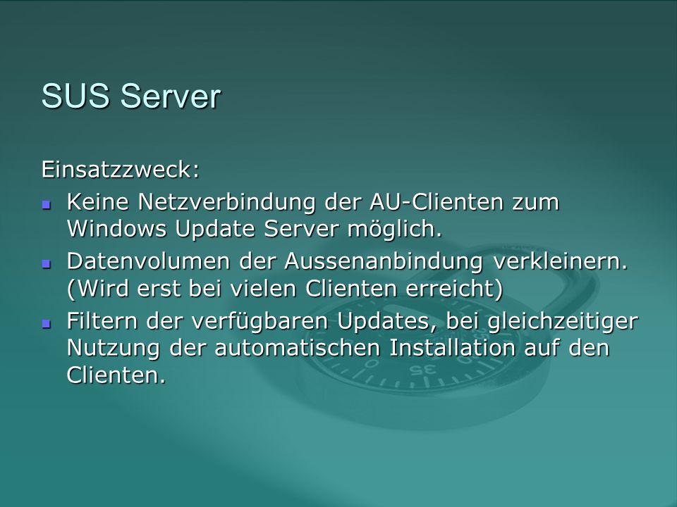 SUS Server Einsatzzweck: Keine Netzverbindung der AU-Clienten zum Windows Update Server möglich.