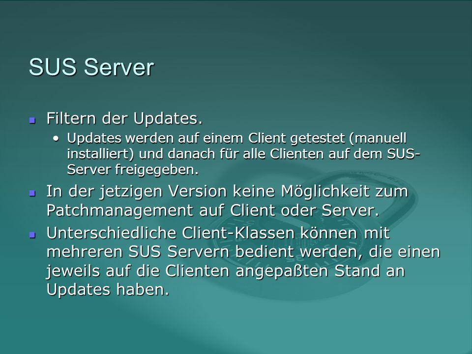 SUS Server Filtern der Updates. Filtern der Updates.