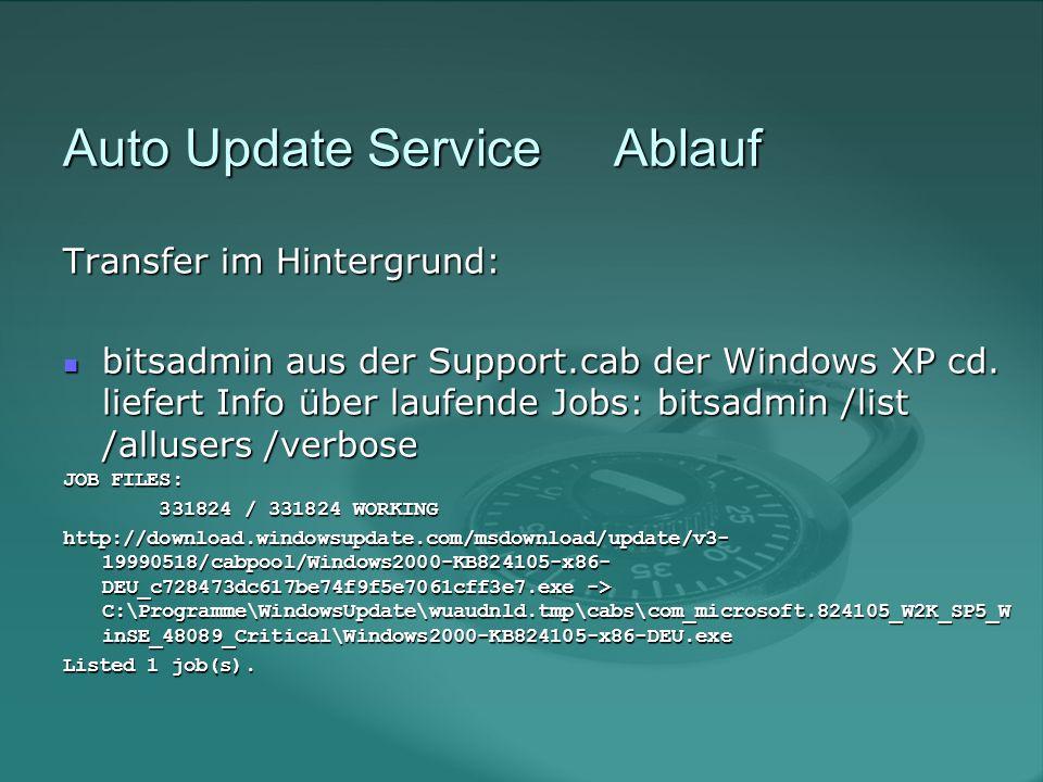 Auto Update Service Ablauf Heruntergeladene Patches: C:\Programme\WindowsUpdate\wuaudnld.tmp\ cabs Zum angegeben Zeitplan wird dann installiert.
