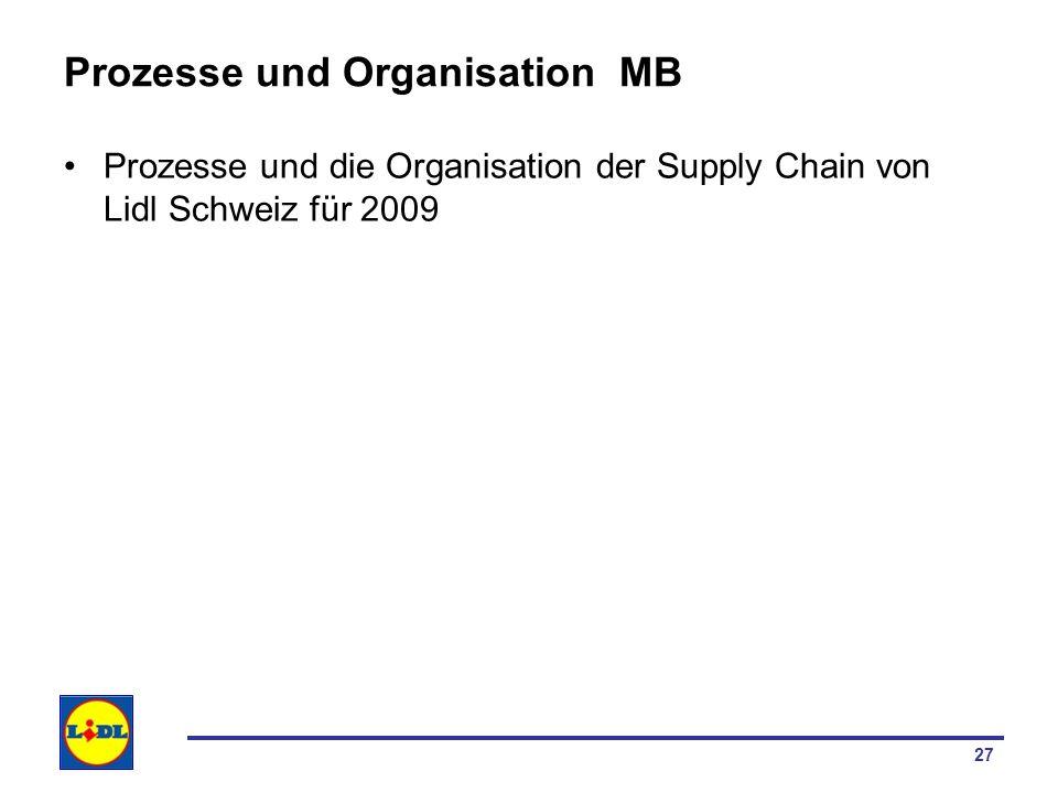 27 Prozesse und Organisation MB Prozesse und die Organisation der Supply Chain von Lidl Schweiz für 2009