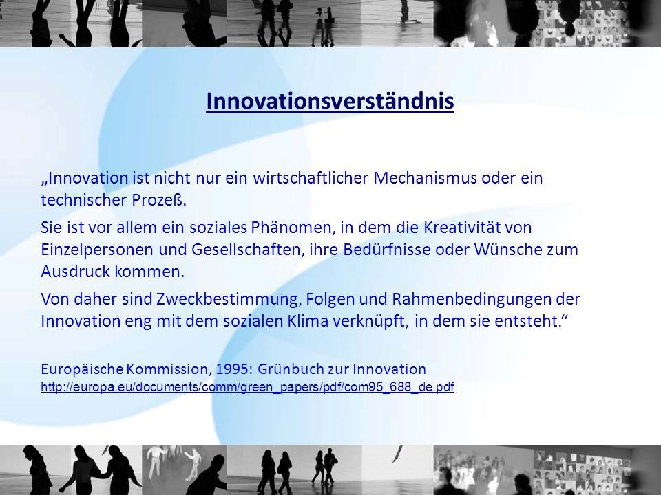Innovation ist nicht nur ein wirtschaftlicher Mechanismus oder ein technischer Prozeß.