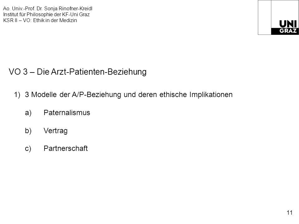 Ao. Univ.-Prof. Dr. Sonja Rinofner-Kreidl Institut für Philosophie der KF-Uni Graz KSR II – VO: Ethik in der Medizin 11 VO 3 – Die Arzt-Patienten-Bezi