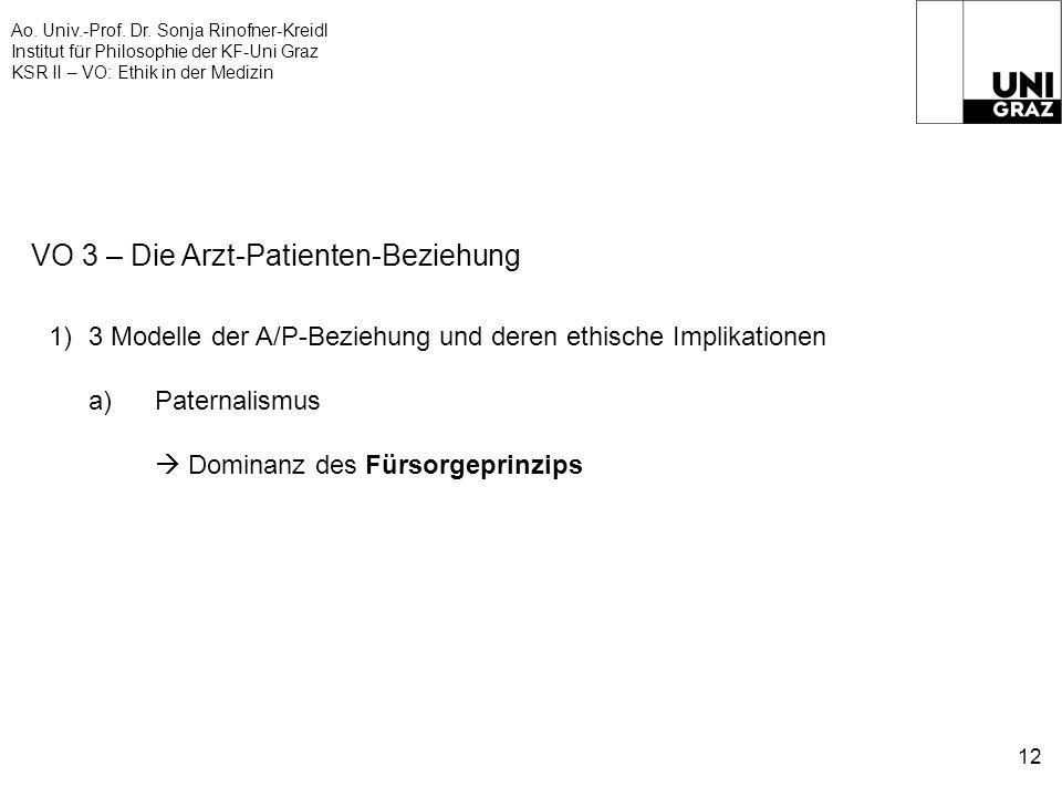 Ao. Univ.-Prof. Dr. Sonja Rinofner-Kreidl Institut für Philosophie der KF-Uni Graz KSR II – VO: Ethik in der Medizin 12 VO 3 – Die Arzt-Patienten-Bezi