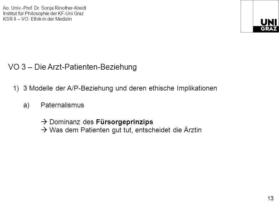 Ao. Univ.-Prof. Dr. Sonja Rinofner-Kreidl Institut für Philosophie der KF-Uni Graz KSR II – VO: Ethik in der Medizin 13 VO 3 – Die Arzt-Patienten-Bezi