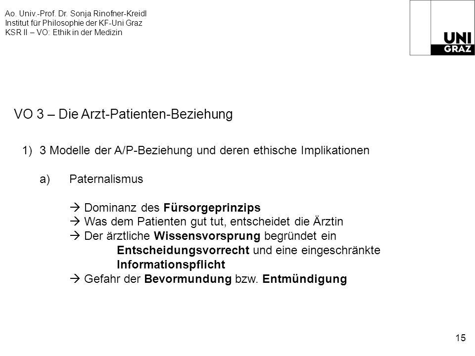 Ao. Univ.-Prof. Dr. Sonja Rinofner-Kreidl Institut für Philosophie der KF-Uni Graz KSR II – VO: Ethik in der Medizin 15 VO 3 – Die Arzt-Patienten-Bezi