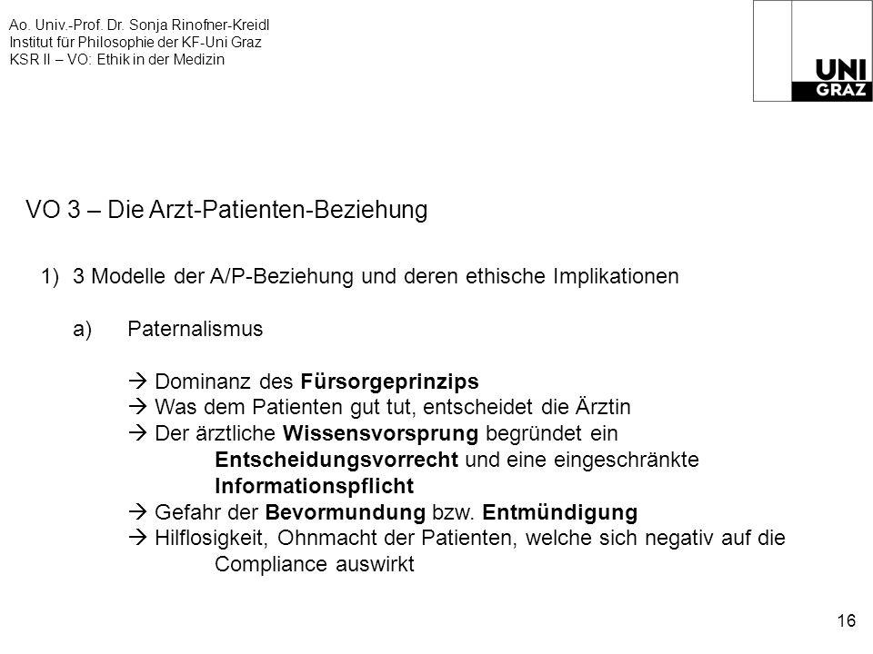 Ao. Univ.-Prof. Dr. Sonja Rinofner-Kreidl Institut für Philosophie der KF-Uni Graz KSR II – VO: Ethik in der Medizin 16 VO 3 – Die Arzt-Patienten-Bezi