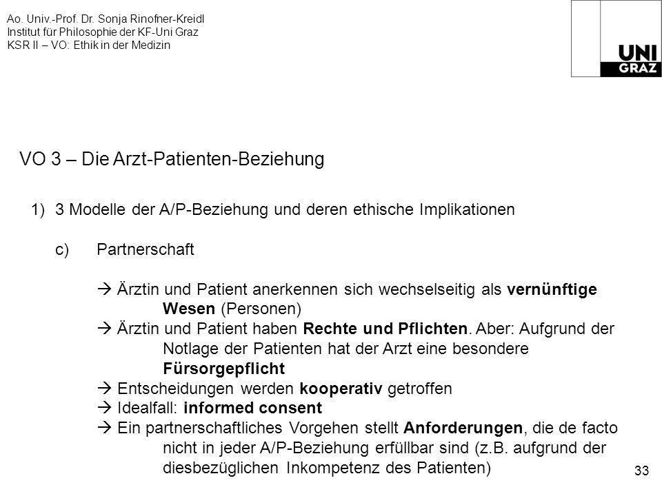 Ao. Univ.-Prof. Dr. Sonja Rinofner-Kreidl Institut für Philosophie der KF-Uni Graz KSR II – VO: Ethik in der Medizin 33 VO 3 – Die Arzt-Patienten-Bezi