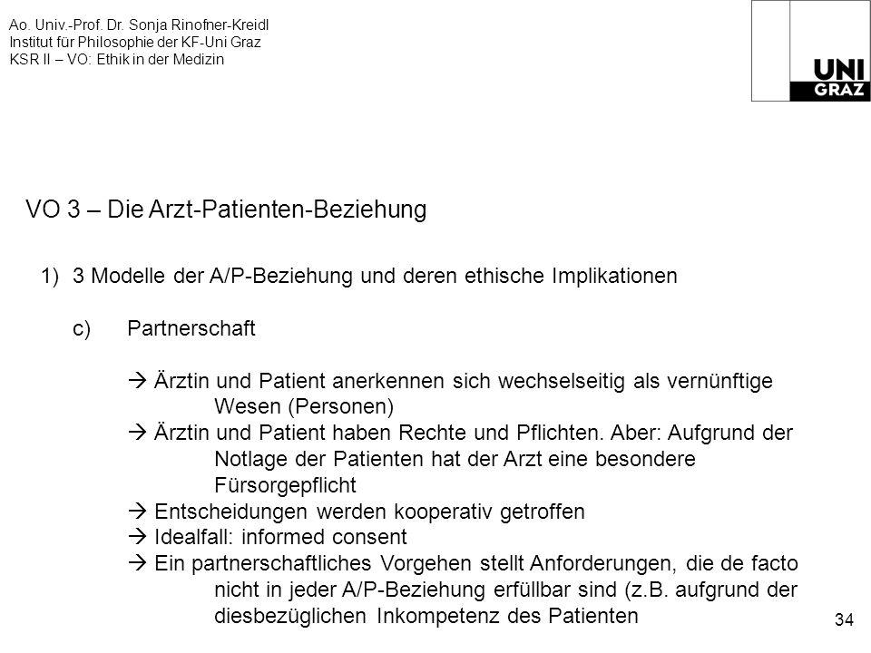 Ao. Univ.-Prof. Dr. Sonja Rinofner-Kreidl Institut für Philosophie der KF-Uni Graz KSR II – VO: Ethik in der Medizin 34 VO 3 – Die Arzt-Patienten-Bezi