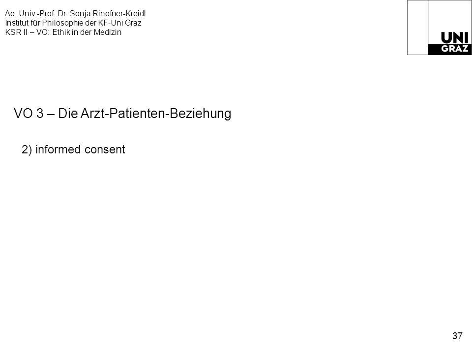 Ao. Univ.-Prof. Dr. Sonja Rinofner-Kreidl Institut für Philosophie der KF-Uni Graz KSR II – VO: Ethik in der Medizin 37 VO 3 – Die Arzt-Patienten-Bezi