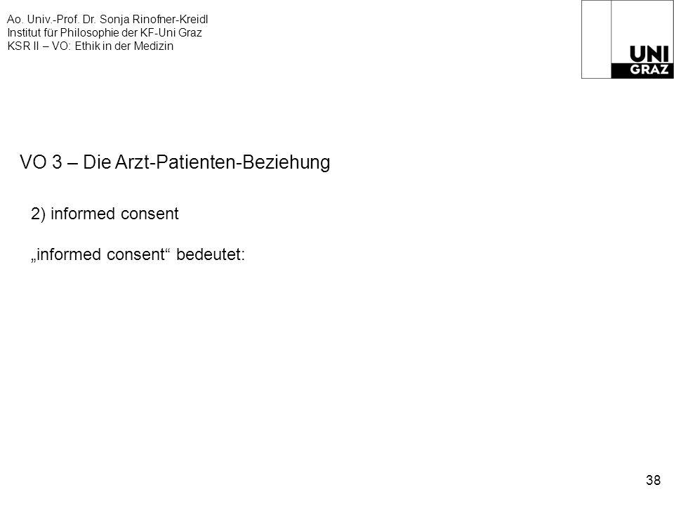 Ao. Univ.-Prof. Dr. Sonja Rinofner-Kreidl Institut für Philosophie der KF-Uni Graz KSR II – VO: Ethik in der Medizin 38 VO 3 – Die Arzt-Patienten-Bezi