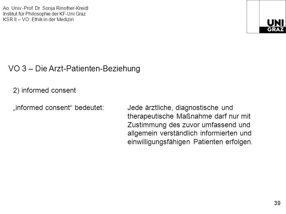 Ao. Univ.-Prof. Dr. Sonja Rinofner-Kreidl Institut für Philosophie der KF-Uni Graz KSR II – VO: Ethik in der Medizin 39 VO 3 – Die Arzt-Patienten-Bezi
