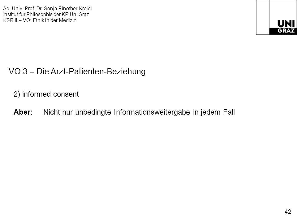Ao. Univ.-Prof. Dr. Sonja Rinofner-Kreidl Institut für Philosophie der KF-Uni Graz KSR II – VO: Ethik in der Medizin 42 VO 3 – Die Arzt-Patienten-Bezi
