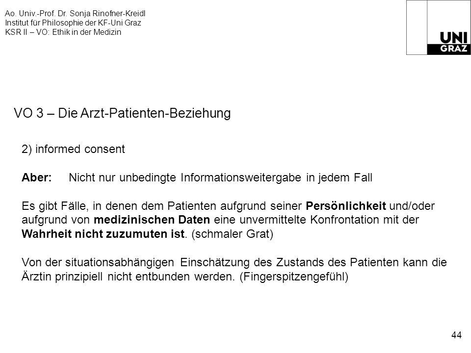 Ao. Univ.-Prof. Dr. Sonja Rinofner-Kreidl Institut für Philosophie der KF-Uni Graz KSR II – VO: Ethik in der Medizin 44 VO 3 – Die Arzt-Patienten-Bezi