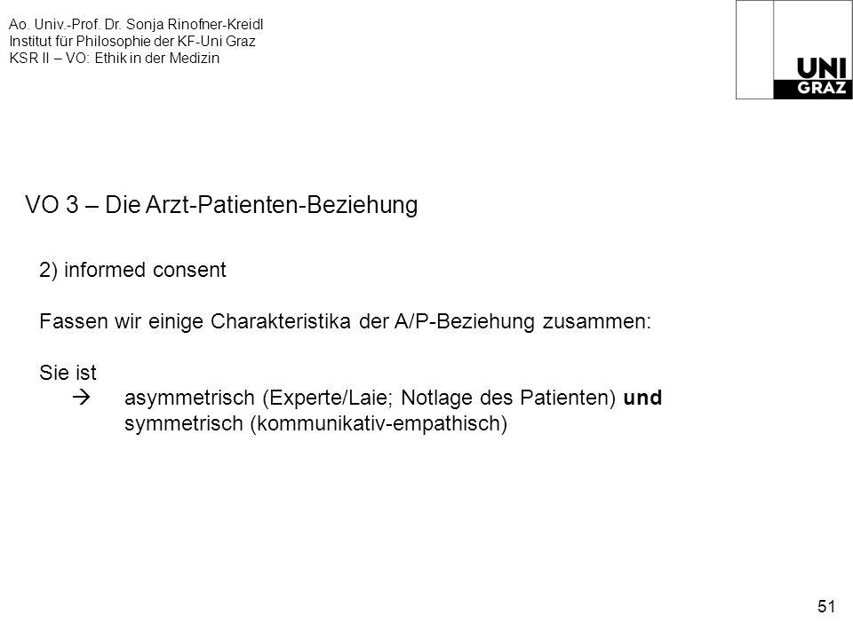 Ao. Univ.-Prof. Dr. Sonja Rinofner-Kreidl Institut für Philosophie der KF-Uni Graz KSR II – VO: Ethik in der Medizin 51 VO 3 – Die Arzt-Patienten-Bezi