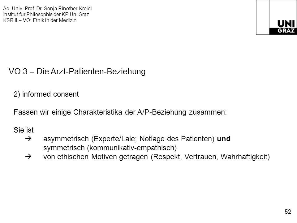 Ao. Univ.-Prof. Dr. Sonja Rinofner-Kreidl Institut für Philosophie der KF-Uni Graz KSR II – VO: Ethik in der Medizin 52 VO 3 – Die Arzt-Patienten-Bezi