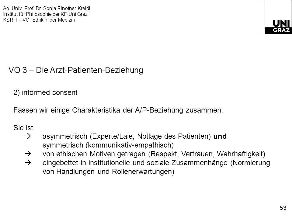 Ao. Univ.-Prof. Dr. Sonja Rinofner-Kreidl Institut für Philosophie der KF-Uni Graz KSR II – VO: Ethik in der Medizin 53 VO 3 – Die Arzt-Patienten-Bezi