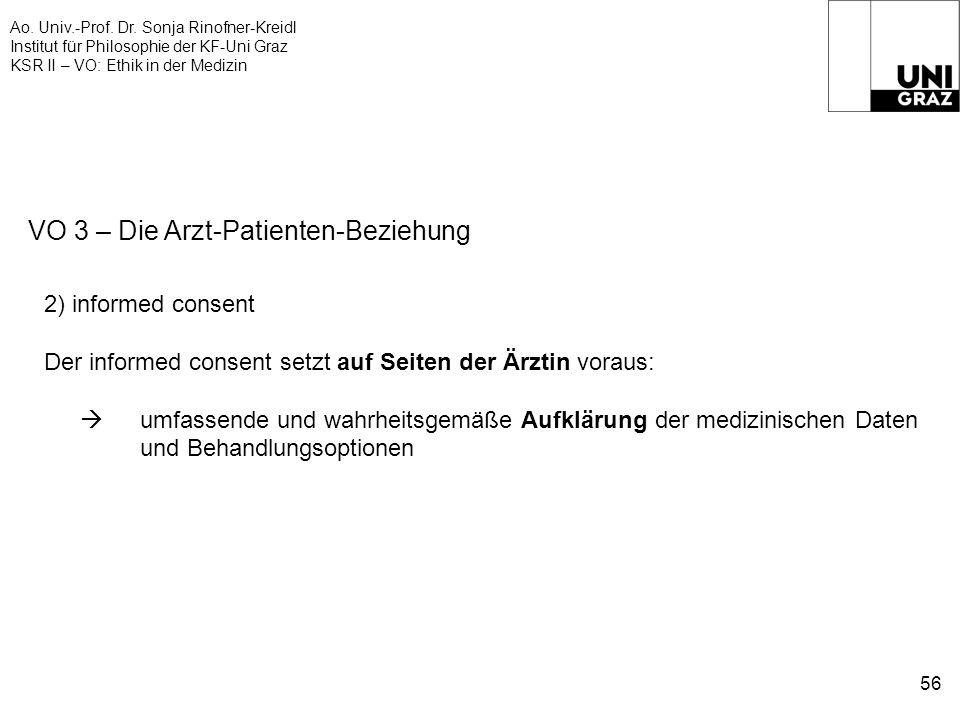 Ao. Univ.-Prof. Dr. Sonja Rinofner-Kreidl Institut für Philosophie der KF-Uni Graz KSR II – VO: Ethik in der Medizin 56 VO 3 – Die Arzt-Patienten-Bezi