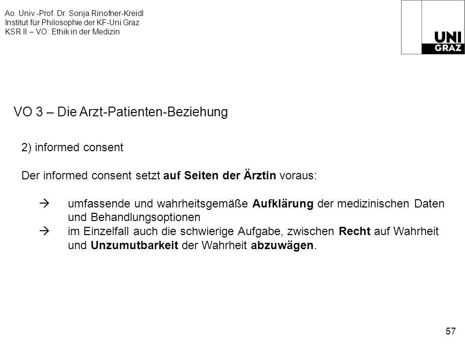 Ao. Univ.-Prof. Dr. Sonja Rinofner-Kreidl Institut für Philosophie der KF-Uni Graz KSR II – VO: Ethik in der Medizin 57 VO 3 – Die Arzt-Patienten-Bezi