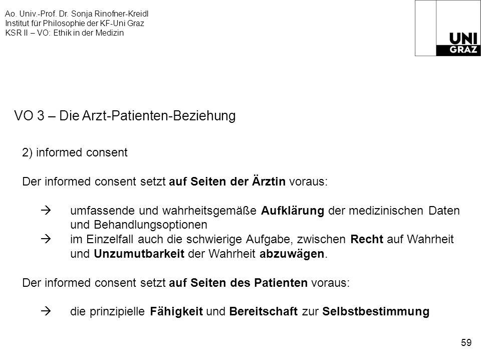Ao. Univ.-Prof. Dr. Sonja Rinofner-Kreidl Institut für Philosophie der KF-Uni Graz KSR II – VO: Ethik in der Medizin 59 VO 3 – Die Arzt-Patienten-Bezi