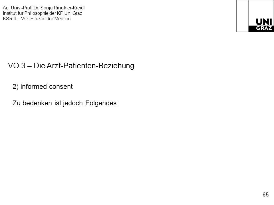 Ao. Univ.-Prof. Dr. Sonja Rinofner-Kreidl Institut für Philosophie der KF-Uni Graz KSR II – VO: Ethik in der Medizin 65 VO 3 – Die Arzt-Patienten-Bezi