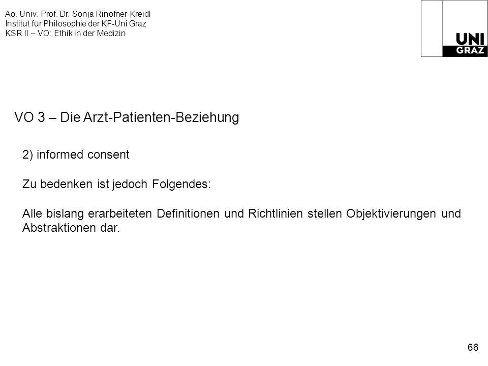 Ao. Univ.-Prof. Dr. Sonja Rinofner-Kreidl Institut für Philosophie der KF-Uni Graz KSR II – VO: Ethik in der Medizin 66 VO 3 – Die Arzt-Patienten-Bezi