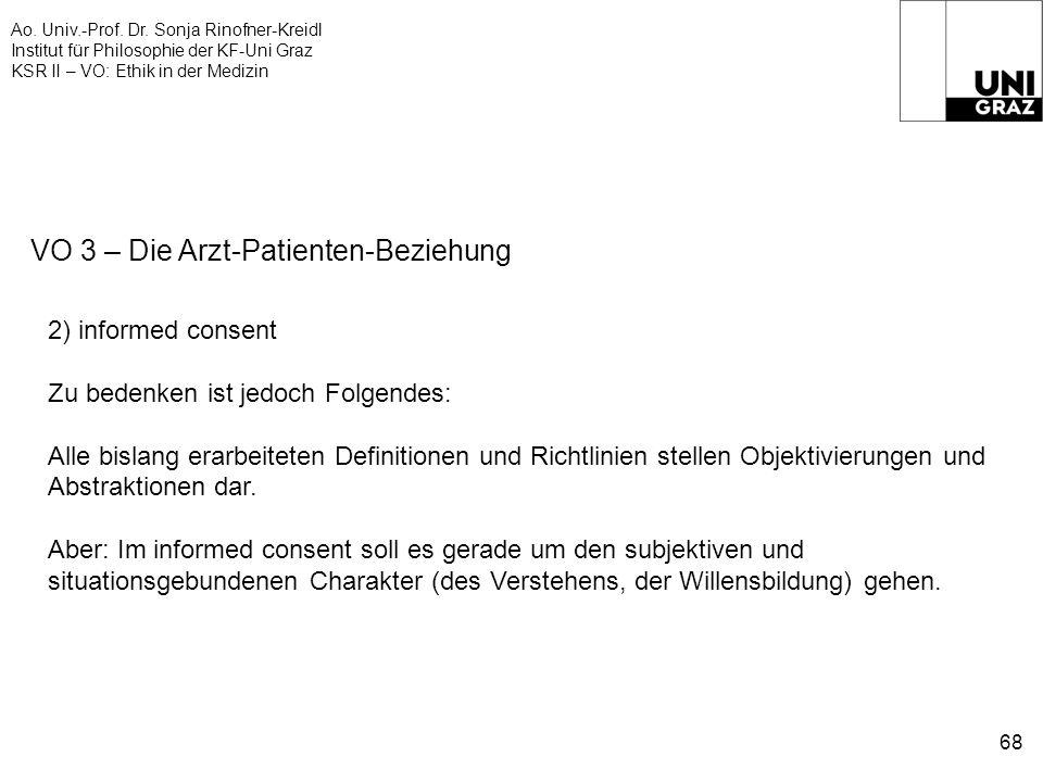 Ao. Univ.-Prof. Dr. Sonja Rinofner-Kreidl Institut für Philosophie der KF-Uni Graz KSR II – VO: Ethik in der Medizin 68 VO 3 – Die Arzt-Patienten-Bezi