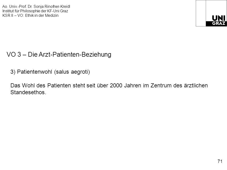 Ao. Univ.-Prof. Dr. Sonja Rinofner-Kreidl Institut für Philosophie der KF-Uni Graz KSR II – VO: Ethik in der Medizin 71 VO 3 – Die Arzt-Patienten-Bezi