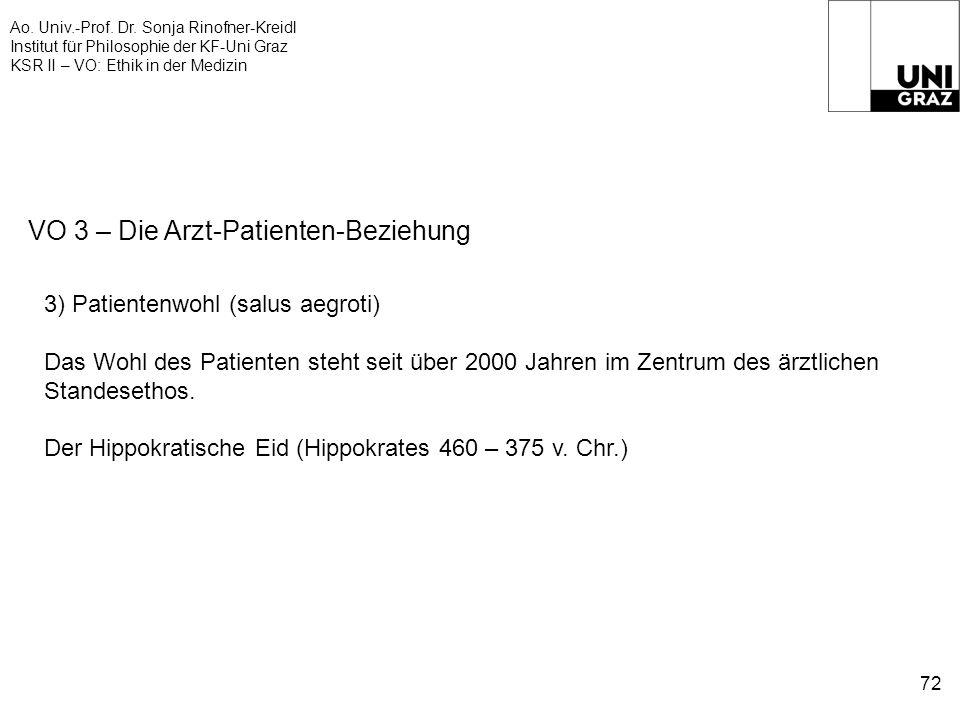 Ao. Univ.-Prof. Dr. Sonja Rinofner-Kreidl Institut für Philosophie der KF-Uni Graz KSR II – VO: Ethik in der Medizin 72 VO 3 – Die Arzt-Patienten-Bezi