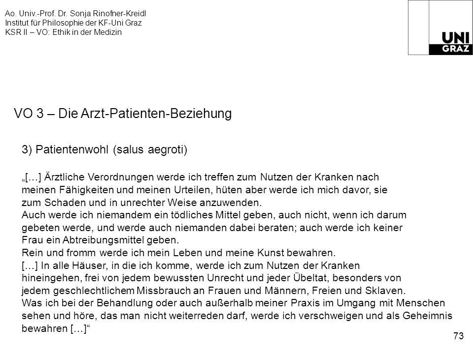 Ao. Univ.-Prof. Dr. Sonja Rinofner-Kreidl Institut für Philosophie der KF-Uni Graz KSR II – VO: Ethik in der Medizin 73 VO 3 – Die Arzt-Patienten-Bezi