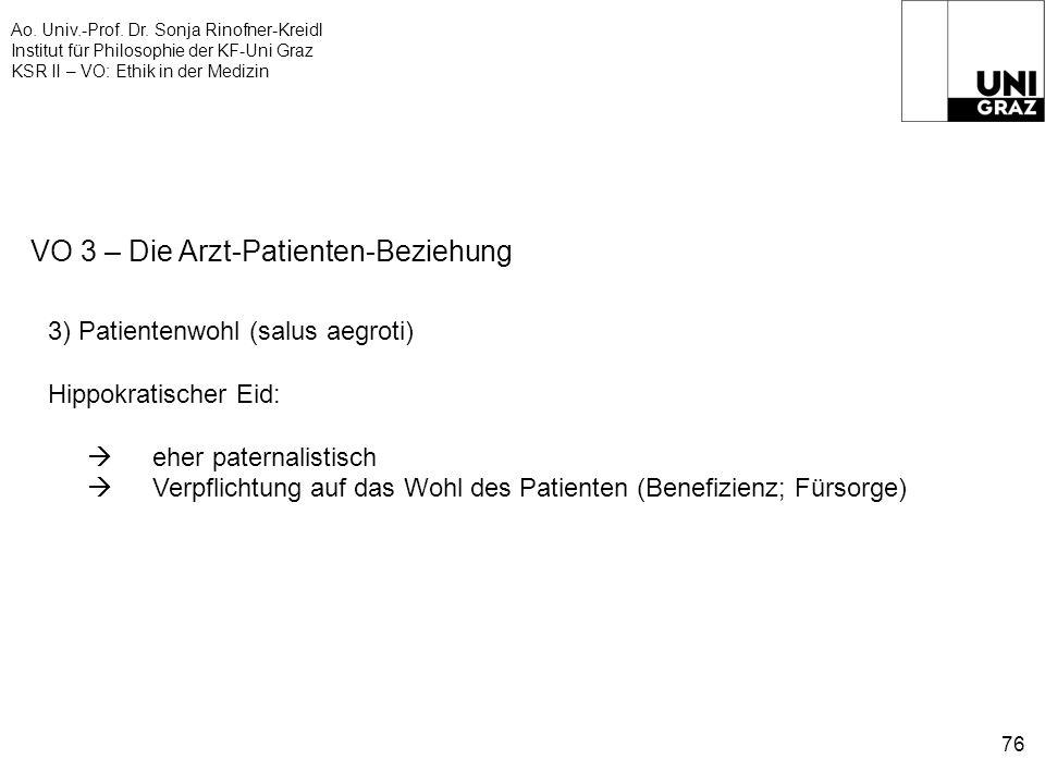 Ao. Univ.-Prof. Dr. Sonja Rinofner-Kreidl Institut für Philosophie der KF-Uni Graz KSR II – VO: Ethik in der Medizin 76 VO 3 – Die Arzt-Patienten-Bezi