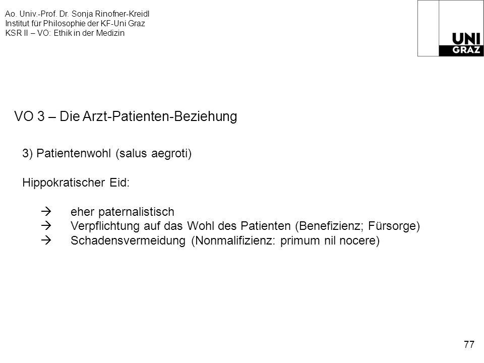 Ao. Univ.-Prof. Dr. Sonja Rinofner-Kreidl Institut für Philosophie der KF-Uni Graz KSR II – VO: Ethik in der Medizin 77 VO 3 – Die Arzt-Patienten-Bezi
