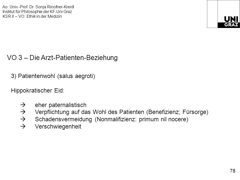 Ao. Univ.-Prof. Dr. Sonja Rinofner-Kreidl Institut für Philosophie der KF-Uni Graz KSR II – VO: Ethik in der Medizin 78 VO 3 – Die Arzt-Patienten-Bezi