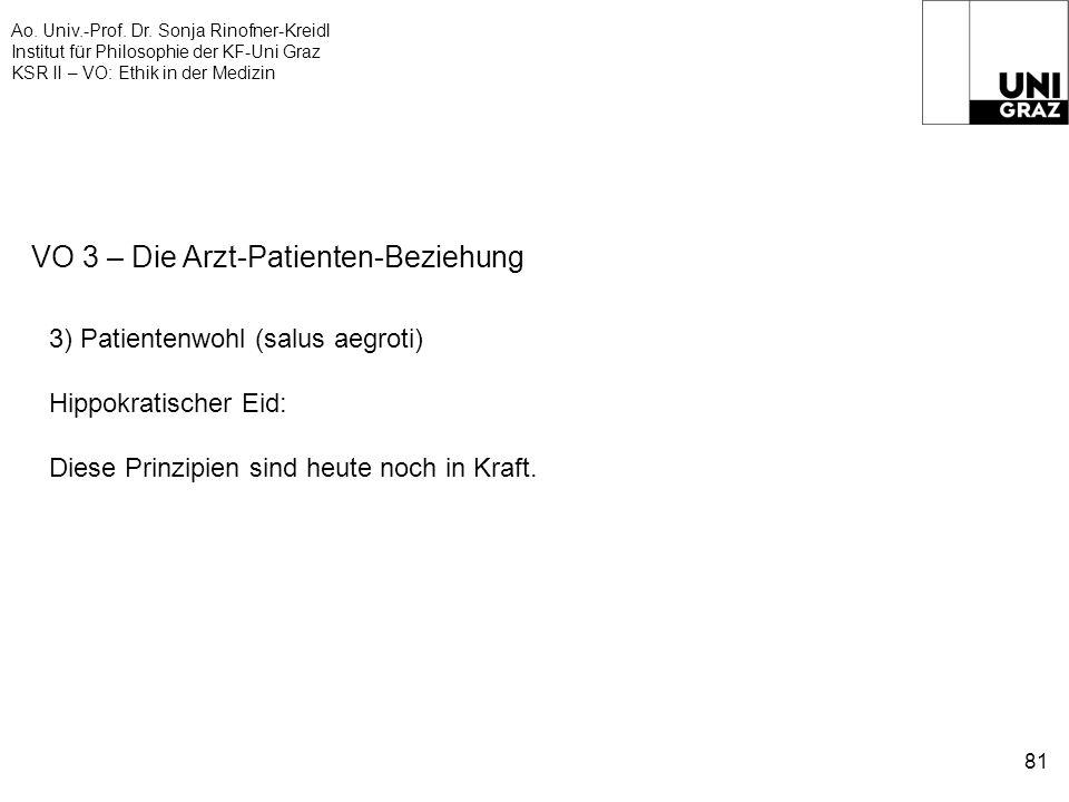 Ao. Univ.-Prof. Dr. Sonja Rinofner-Kreidl Institut für Philosophie der KF-Uni Graz KSR II – VO: Ethik in der Medizin 81 VO 3 – Die Arzt-Patienten-Bezi