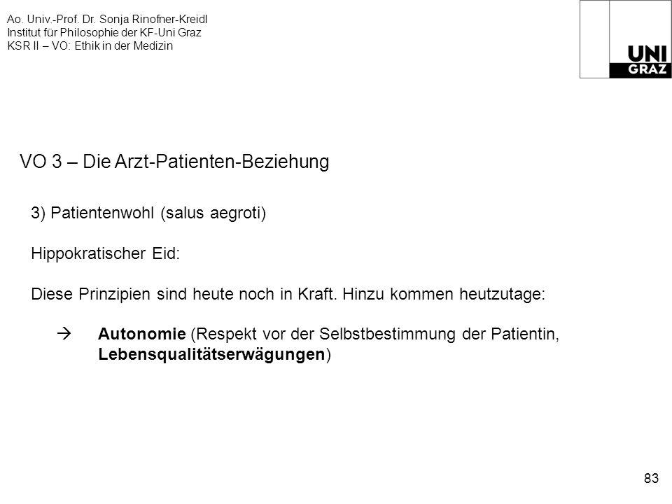 Ao. Univ.-Prof. Dr. Sonja Rinofner-Kreidl Institut für Philosophie der KF-Uni Graz KSR II – VO: Ethik in der Medizin 83 VO 3 – Die Arzt-Patienten-Bezi