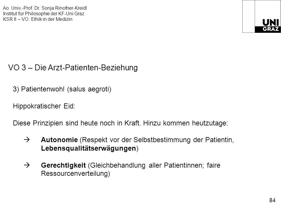 Ao. Univ.-Prof. Dr. Sonja Rinofner-Kreidl Institut für Philosophie der KF-Uni Graz KSR II – VO: Ethik in der Medizin 84 VO 3 – Die Arzt-Patienten-Bezi
