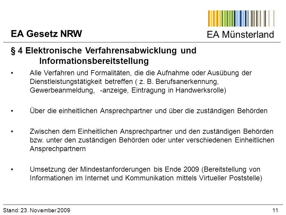 EA Münsterland Stand: 23. November 2009 11 § 4 Elektronische Verfahrensabwicklung und Informationsbereitstellung Alle Verfahren und Formalitäten, die