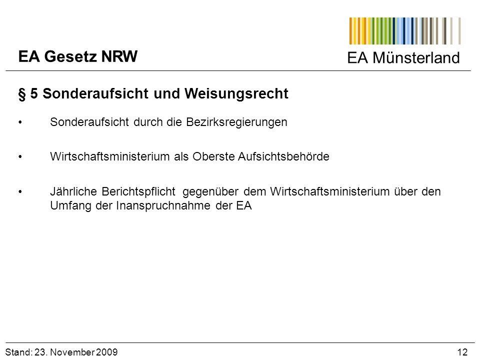 EA Münsterland Stand: 23. November 2009 12 § 5 Sonderaufsicht und Weisungsrecht Sonderaufsicht durch die Bezirksregierungen Wirtschaftsministerium als